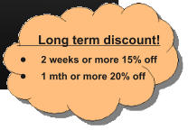 Long term discount! •	2 weeks or more 15% off •	1 mth or more 20% off